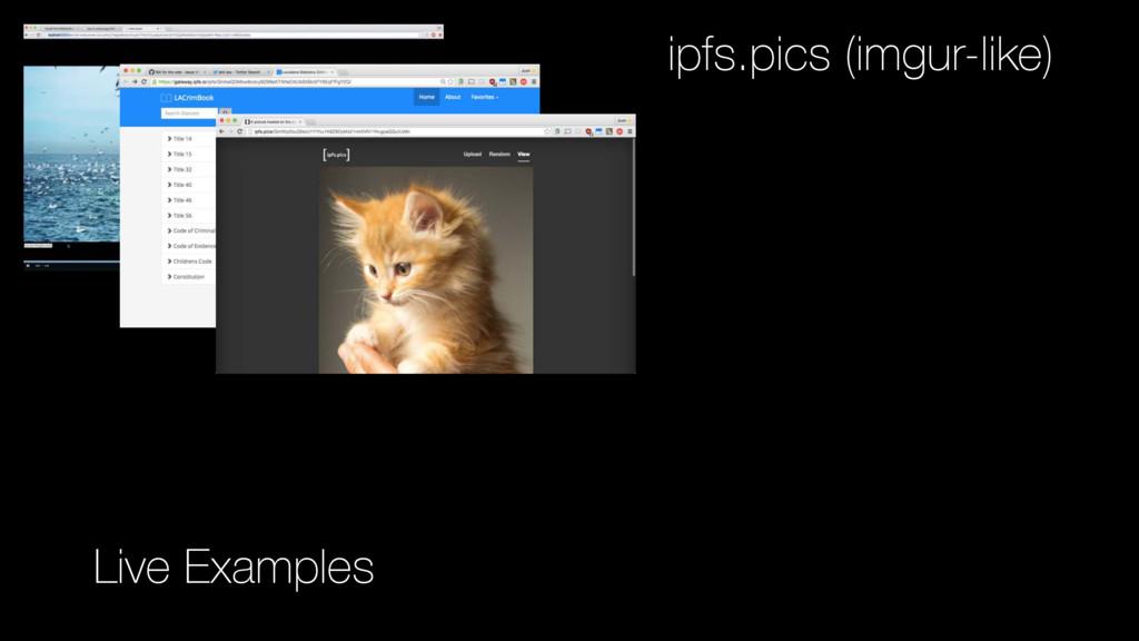 ipfs.pics (imgur-like) Live Examples