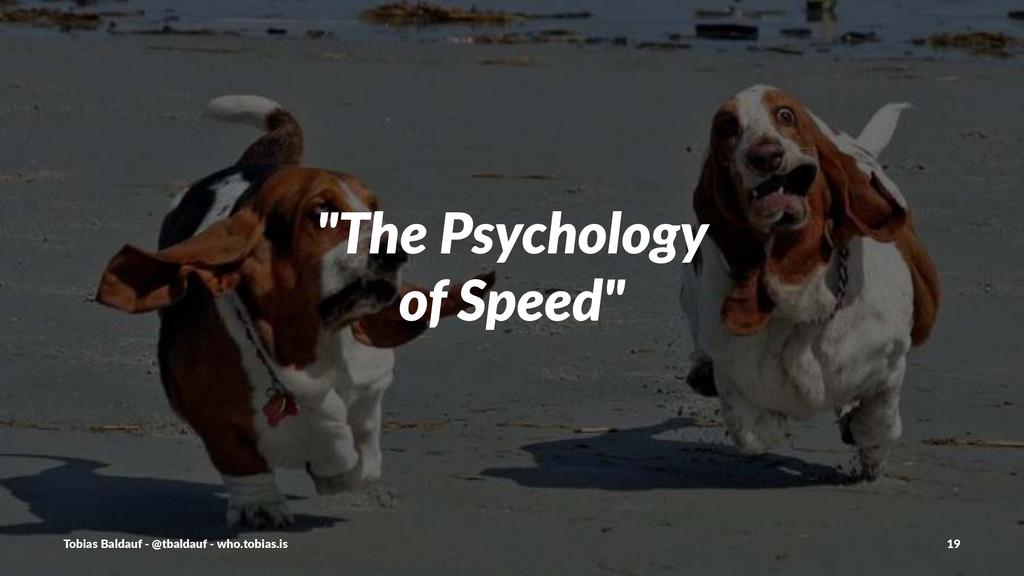 """The%Psychology of%Speed"" Tobias'Baldauf'-'@tba..."