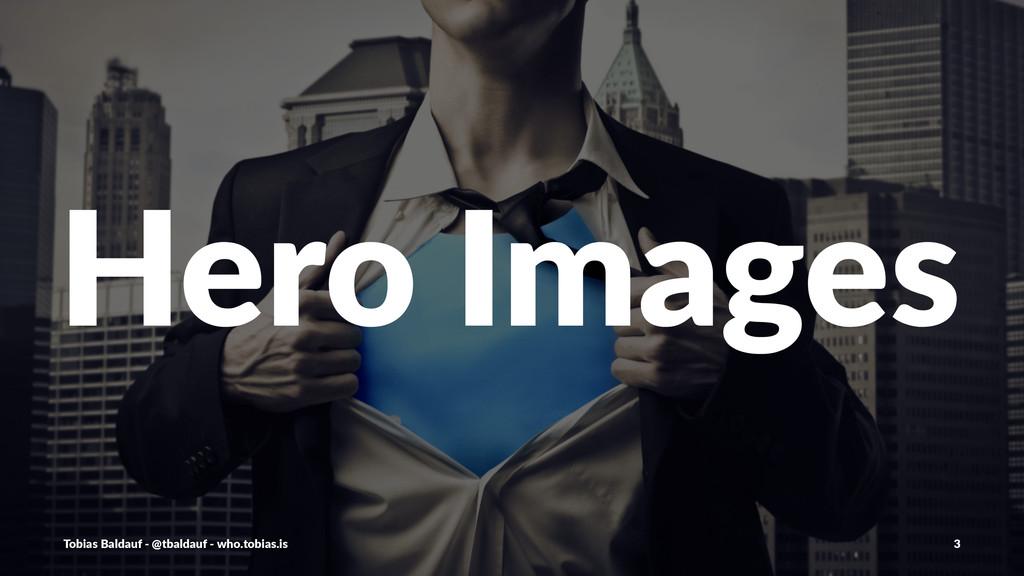Hero%Images Tobias'Baldauf'-'@tbaldauf'-'who.to...