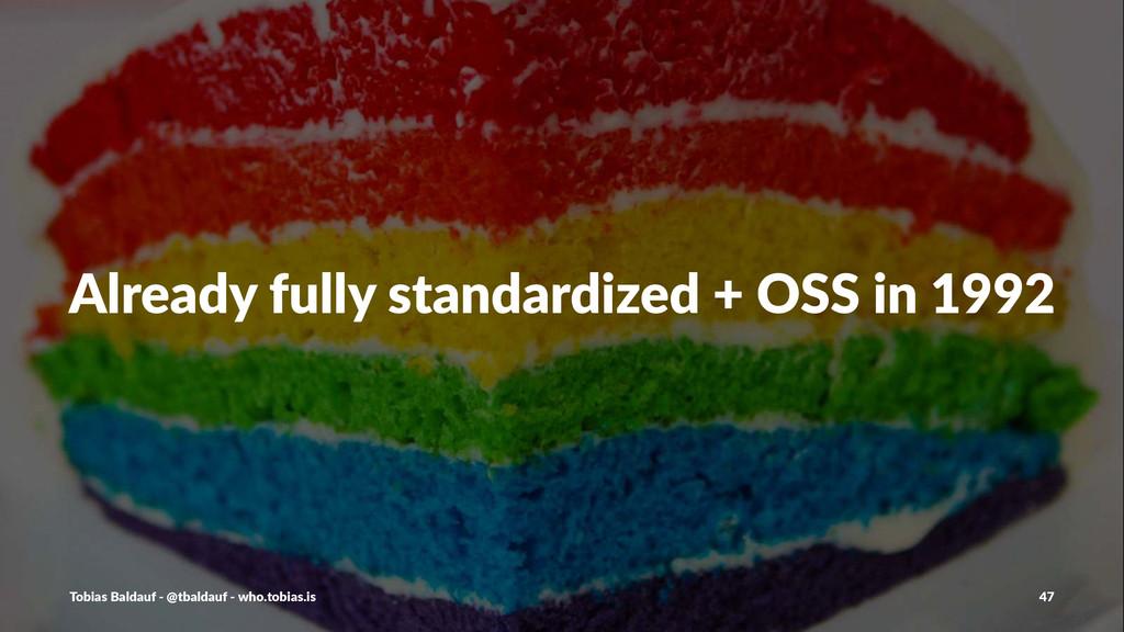 Already(fully(standardized(+(OSS(in(1992 Tobias...