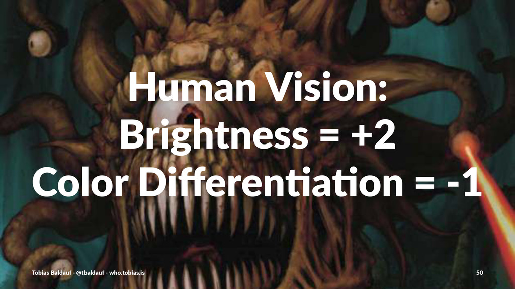 Human&Vision: Brightness&=&+2 Color&Differen9a9o...