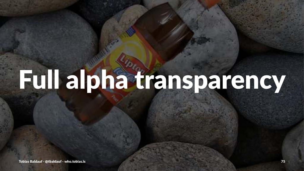 Full$alpha$transparency Tobias'Baldauf'-'@tbald...