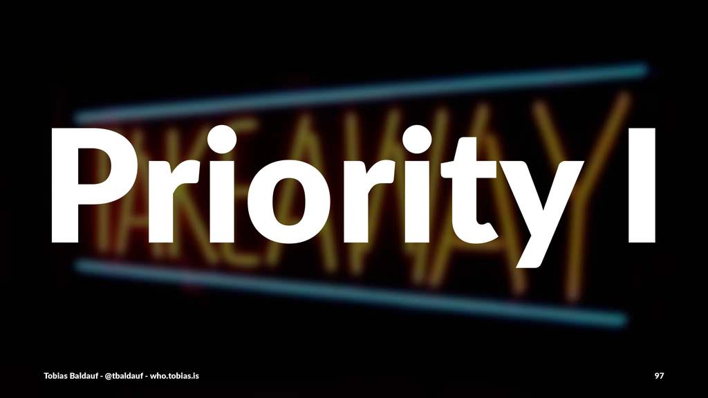 Priority'I Tobias'Baldauf'-'@tbaldauf'-'who.tob...