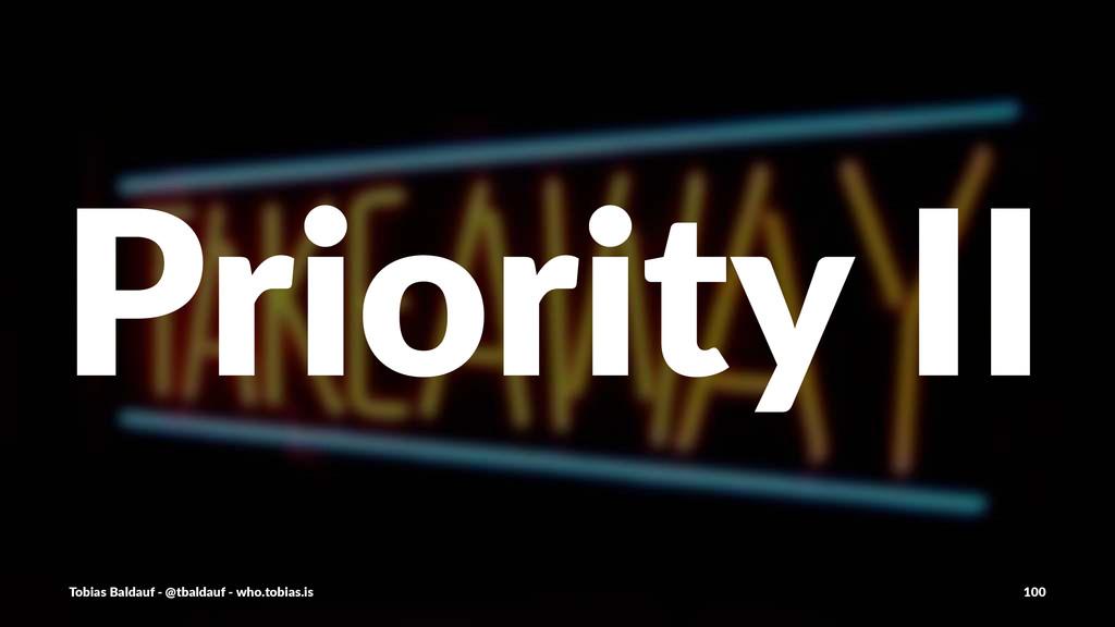 Priority'II Tobias'Baldauf'-'@tbaldauf'-'who.to...