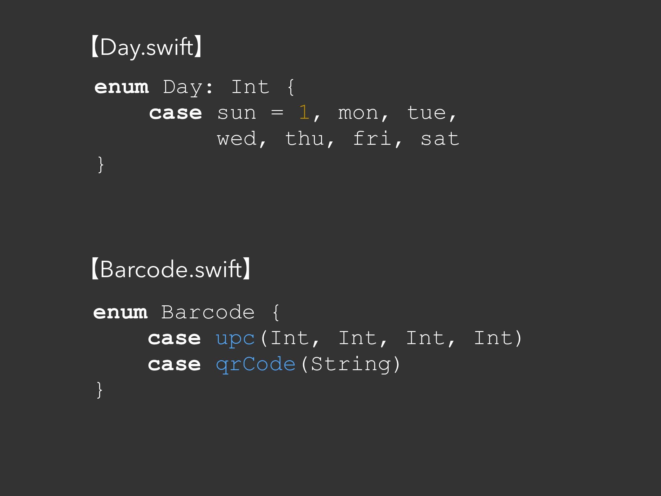 enum Day: Int { case sun = 1, mon, tue, wed, th...
