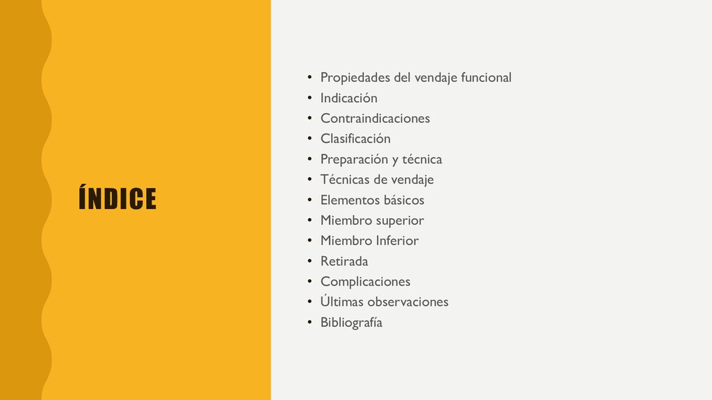 ÍNDICE • Propiedades del vendaje funcional • In...