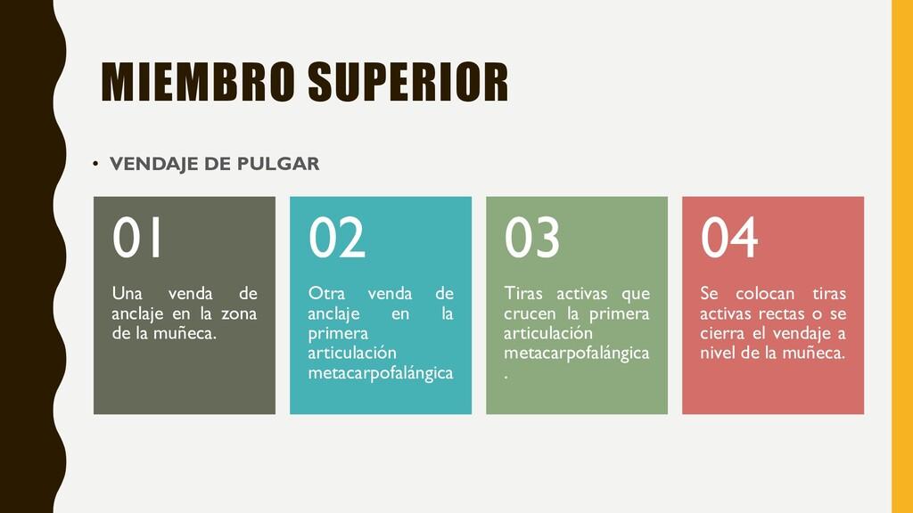 MIEMBRO SUPERIOR Una venda de anclaje en la zon...
