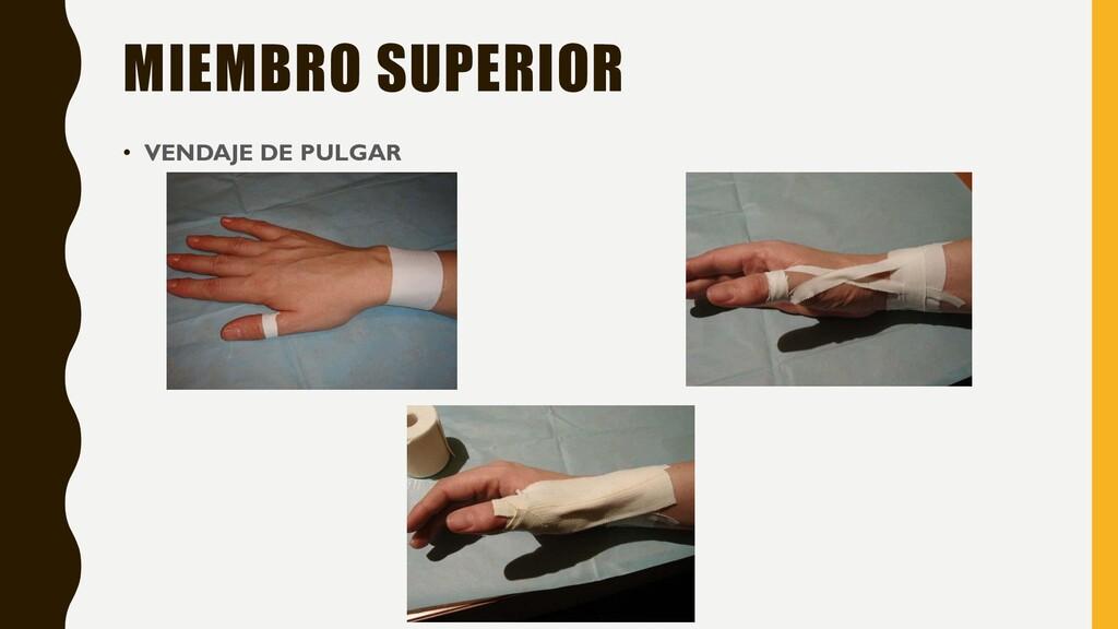 MIEMBRO SUPERIOR • VENDAJE DE PULGAR