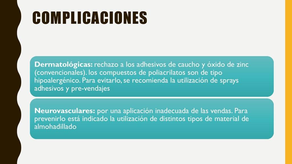 COMPLICACIONES Dermatológicas: rechazo a los ad...