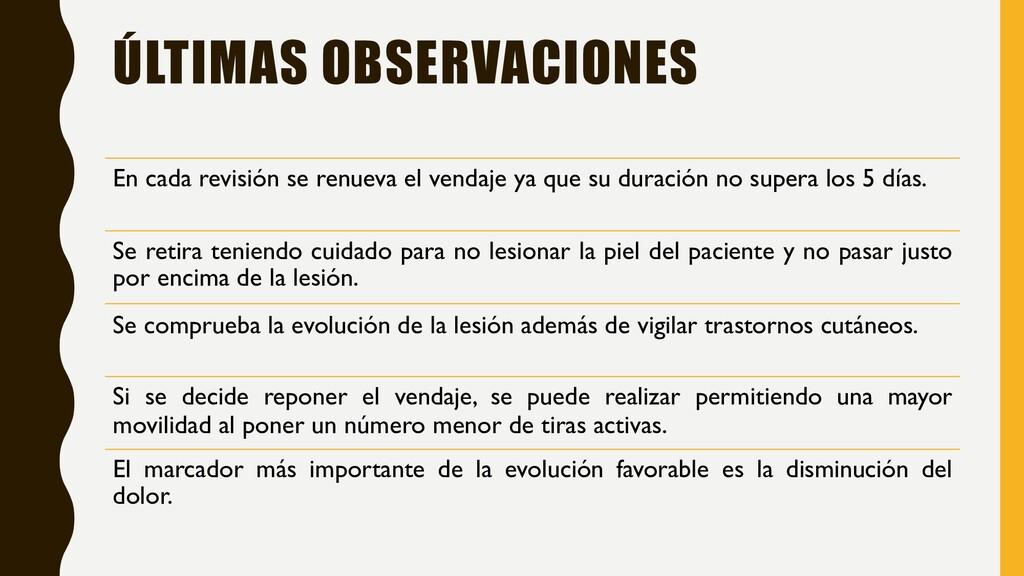 ÚLTIMAS OBSERVACIONES En cada revisión se renue...