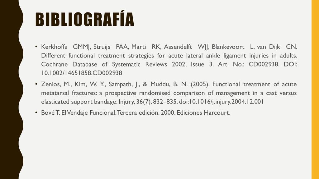 BIBLIOGRAFÍA • Kerkhoffs GMMJ, Struijs PAA, Mar...