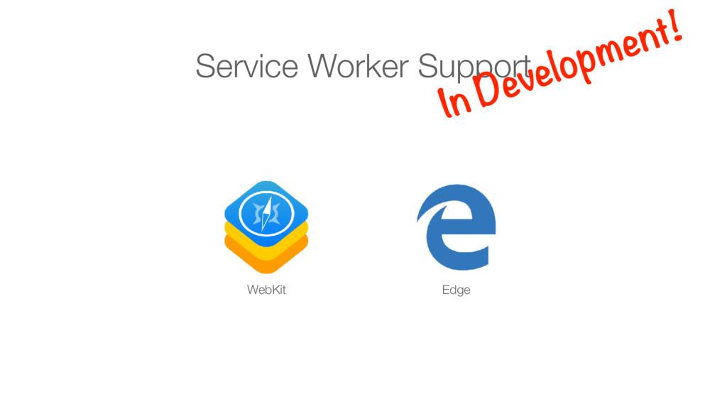 Service Worker Support Edge WebKit In Developme...