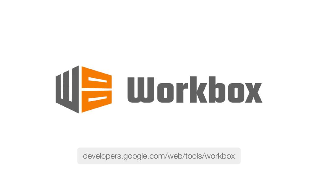 developers.google.com/web/tools/workbox