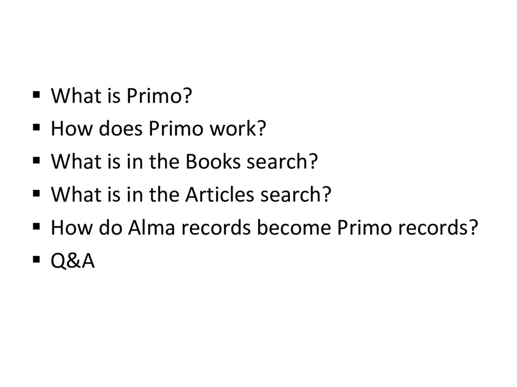 §  What is Primo? §  How does Primo work? §  Wh...