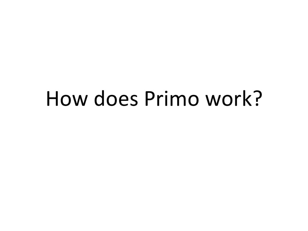 How does Primo work?