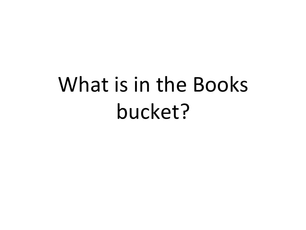 What is in the Books bucket?