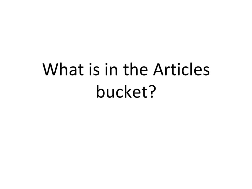 What is in the Articles bucket?