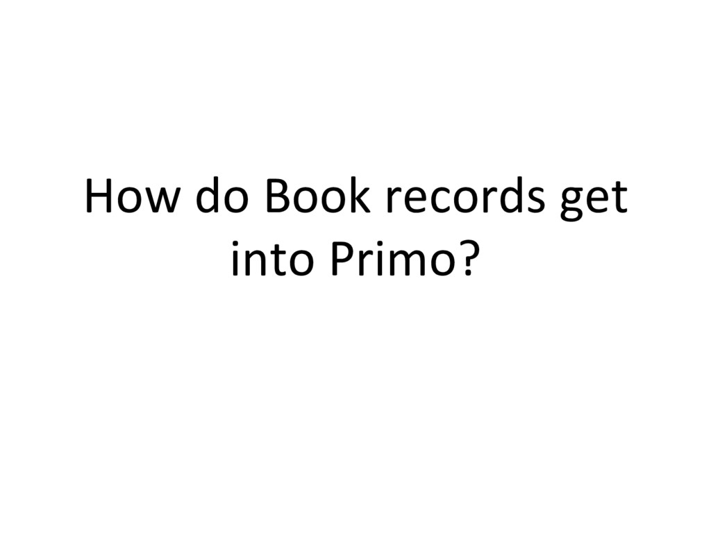 How do Book records get into Primo?