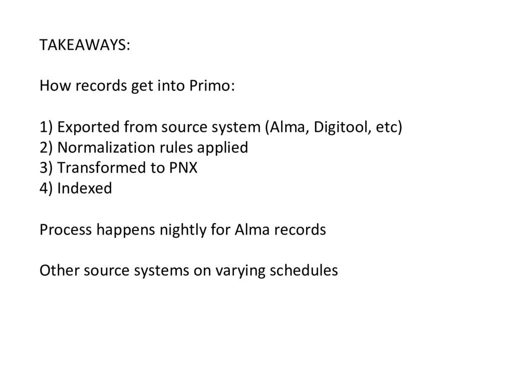 TAKEAWAYS: How records get into Primo: 1) Expor...