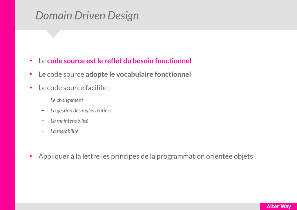 Domain Driven Design ● Le code source est le re...