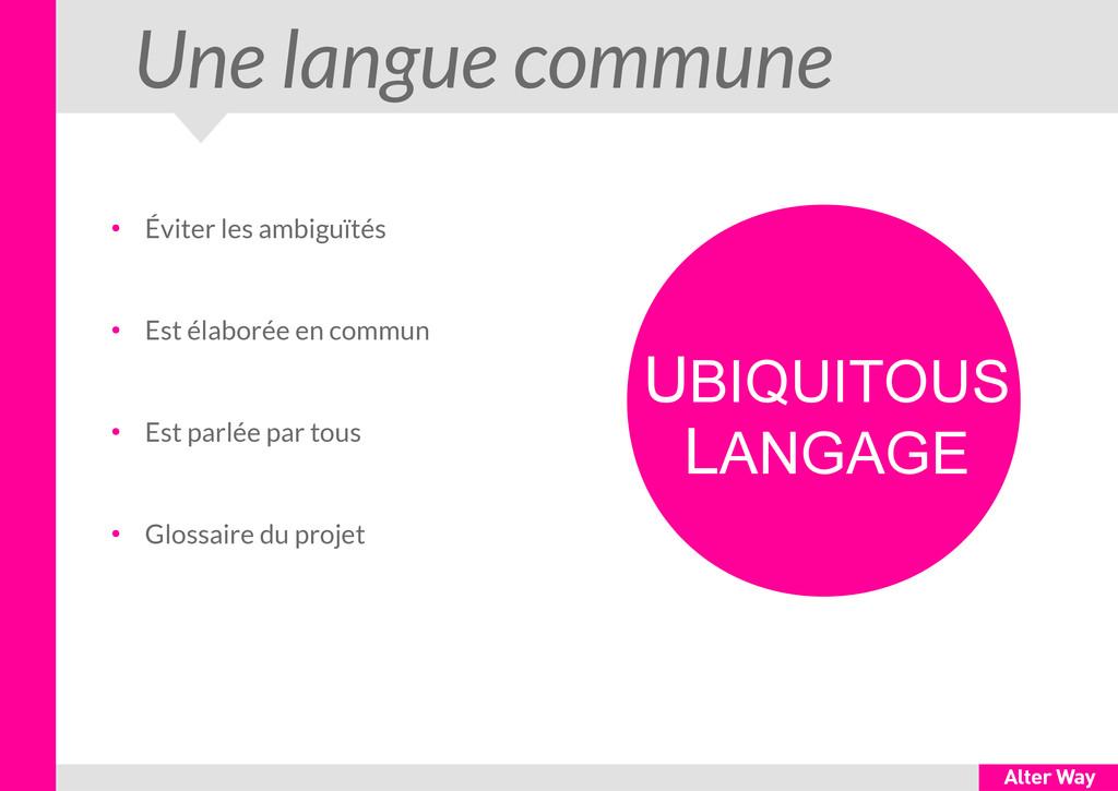 Une langue commune ● Éviter les ambiguïtés ● Es...