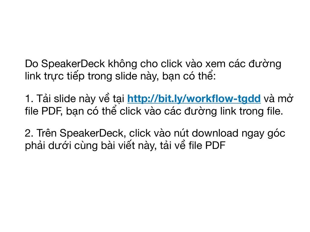 Do SpeakerDeck không cho click vào xem các đườn...
