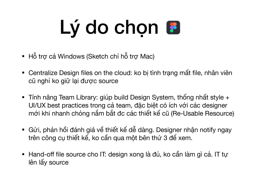 Lý do chọn • Hỗ trợ cả Windows (Sketch chỉ hỗ t...