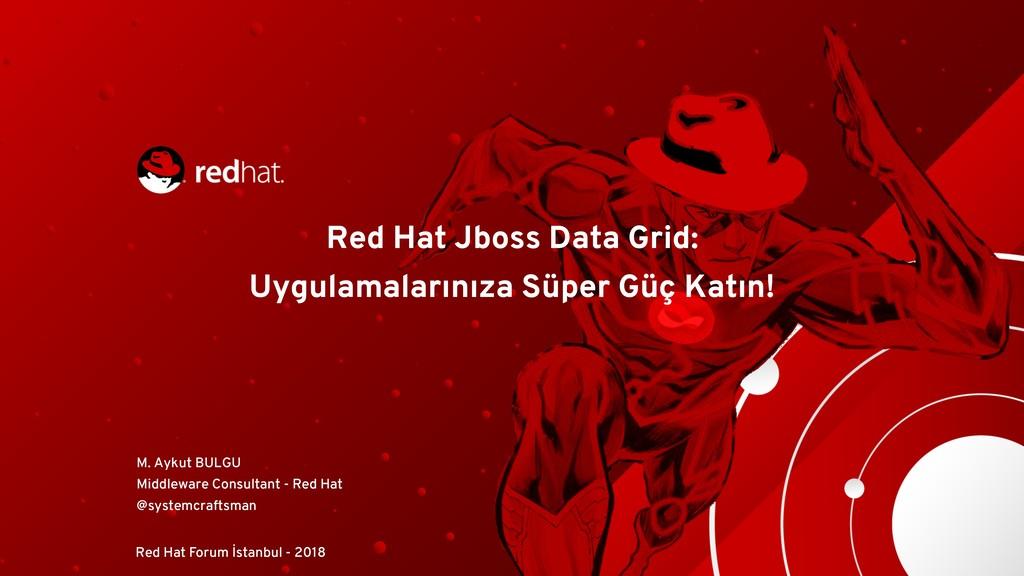 Red Hat Jboss Data Grid: Uygulamalarınıza Süper...