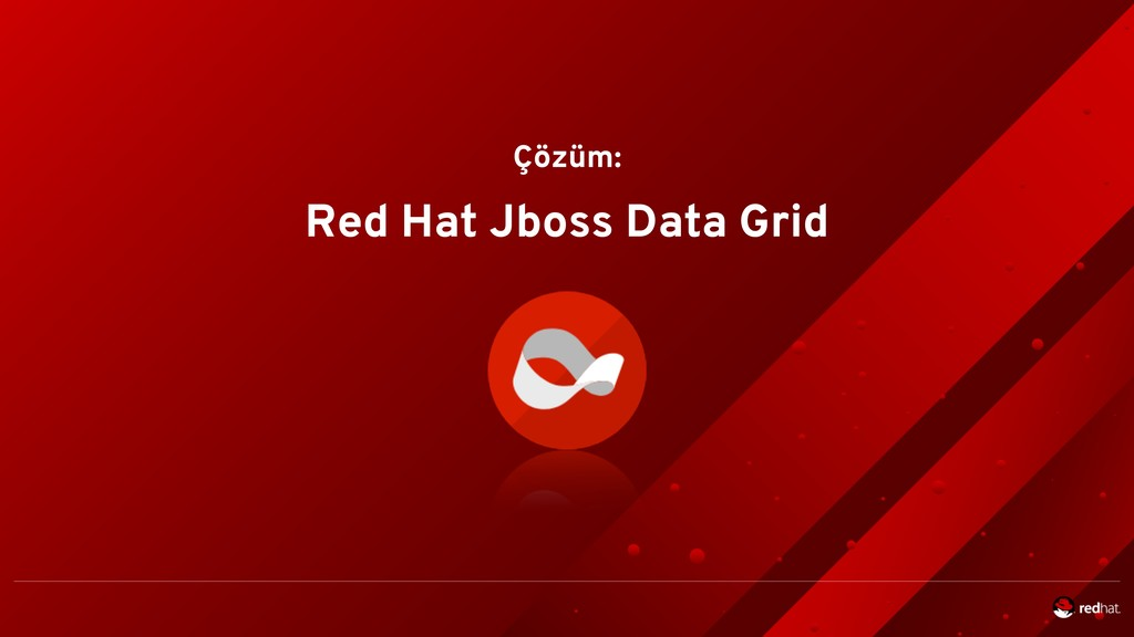 Red Hat Jboss Data Grid Çözüm: