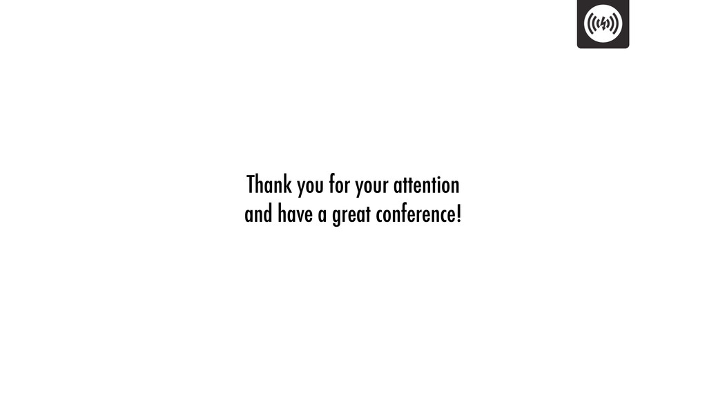 Thank you for your attention and have a great c...