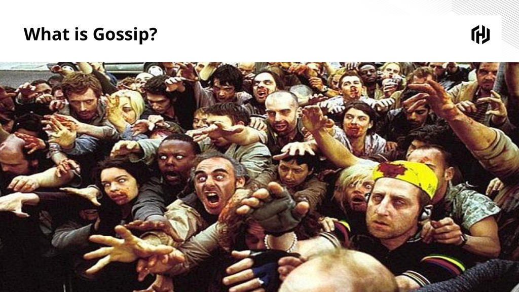 © 2019 HashiCorp 7 What is Gossip?