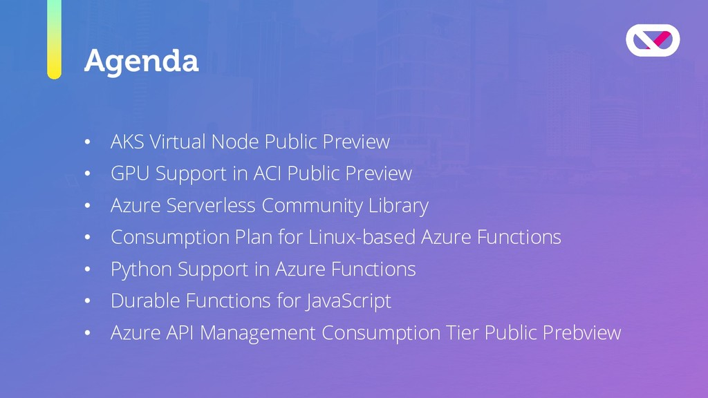 Agenda • AKS Virtual Node Public Preview • GPU ...