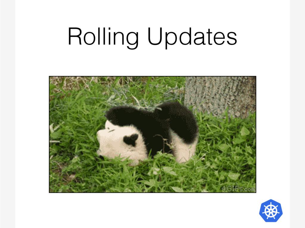 Rolling Updates