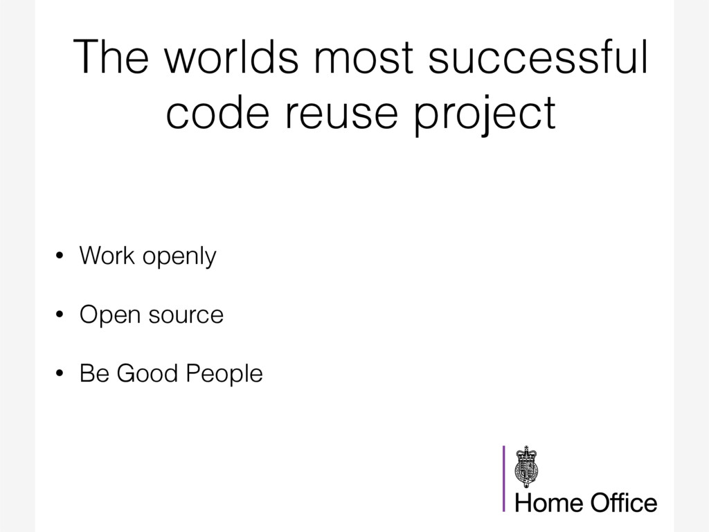 The worlds most successful code reuse project •...