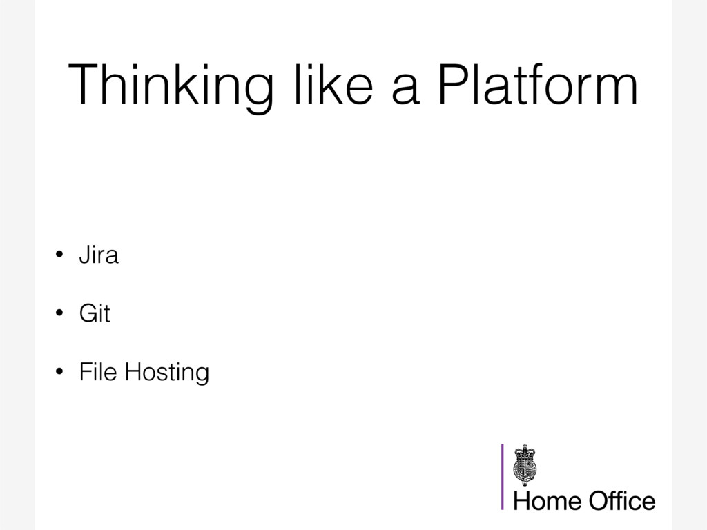 Thinking like a Platform • Jira • Git • File Ho...