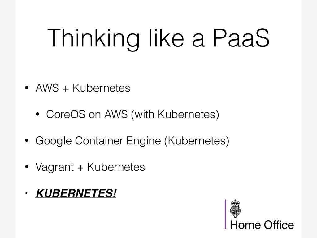 Thinking like a PaaS • AWS + Kubernetes • CoreO...