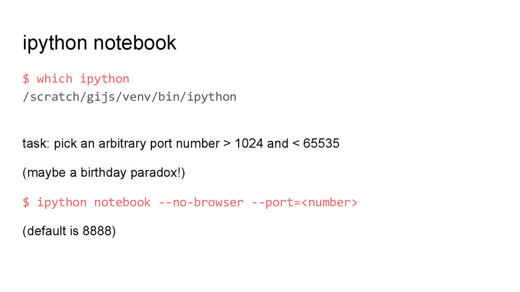 ipython notebook $ which ipython /scratch/gijs/...