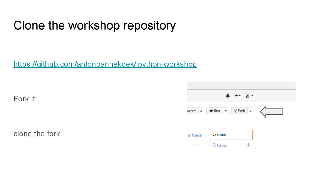 Clone the workshop repository https://github.co...