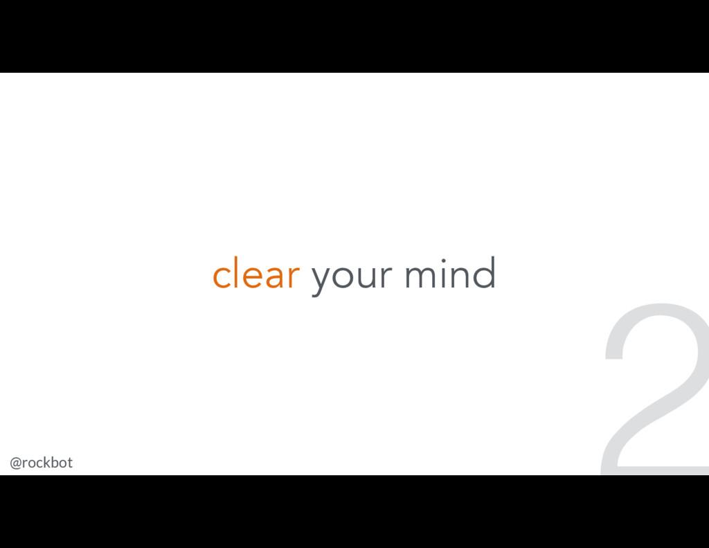 @rockbot #scotlandjs clear your mind 2