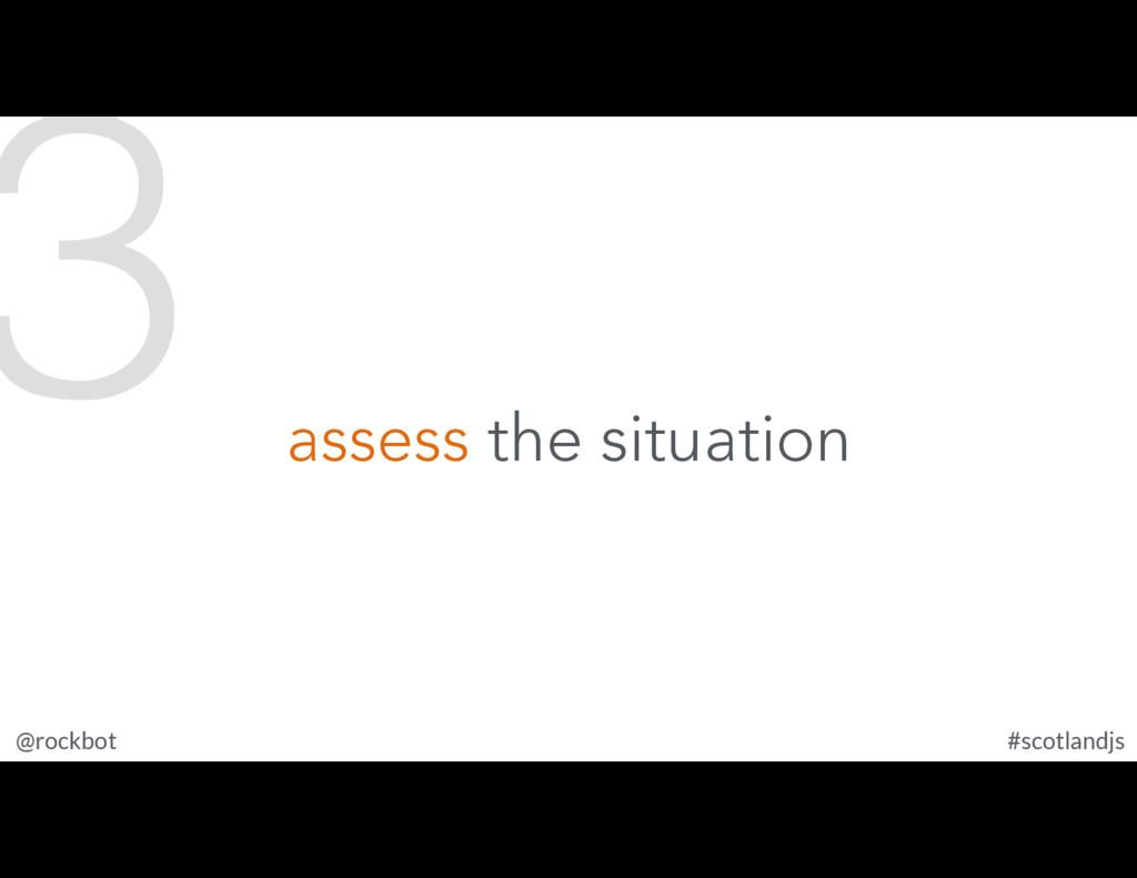 @rockbot #scotlandjs assess the situation 3