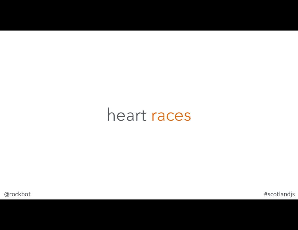 @rockbot #scotlandjs heart races