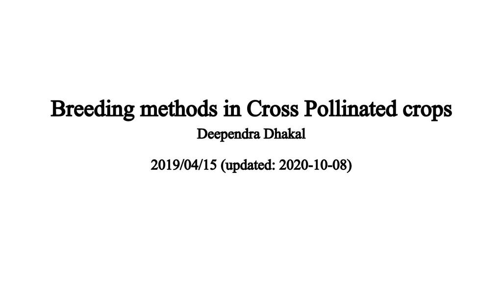 Breeding methods in Cross Pollinated crops Deep...
