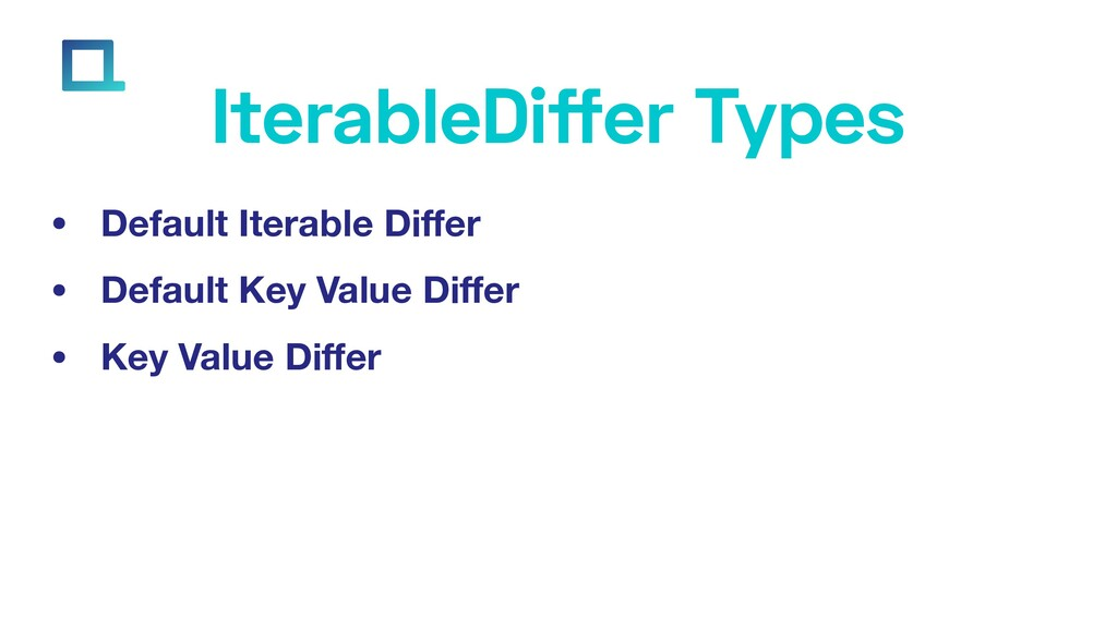 e-square.io IterableDiffer Types • Default Iter...