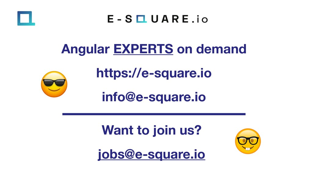 Angular EXPERTS on demand https://e-square.io i...