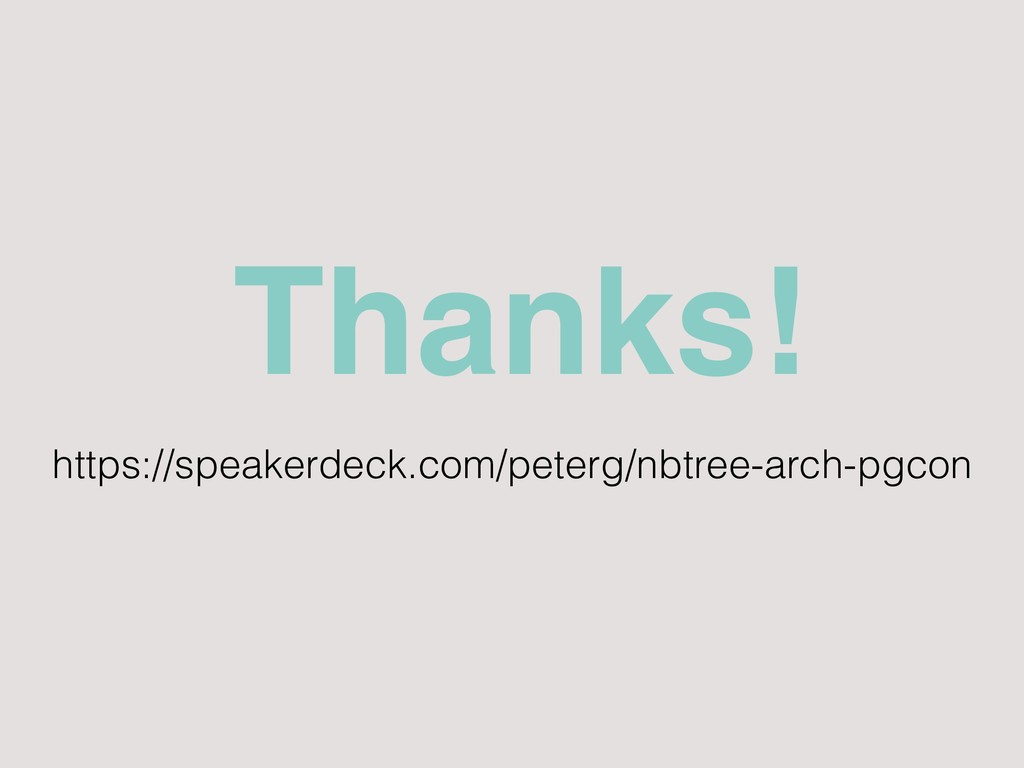 https://speakerdeck.com/peterg/nbtree-arch-pgco...