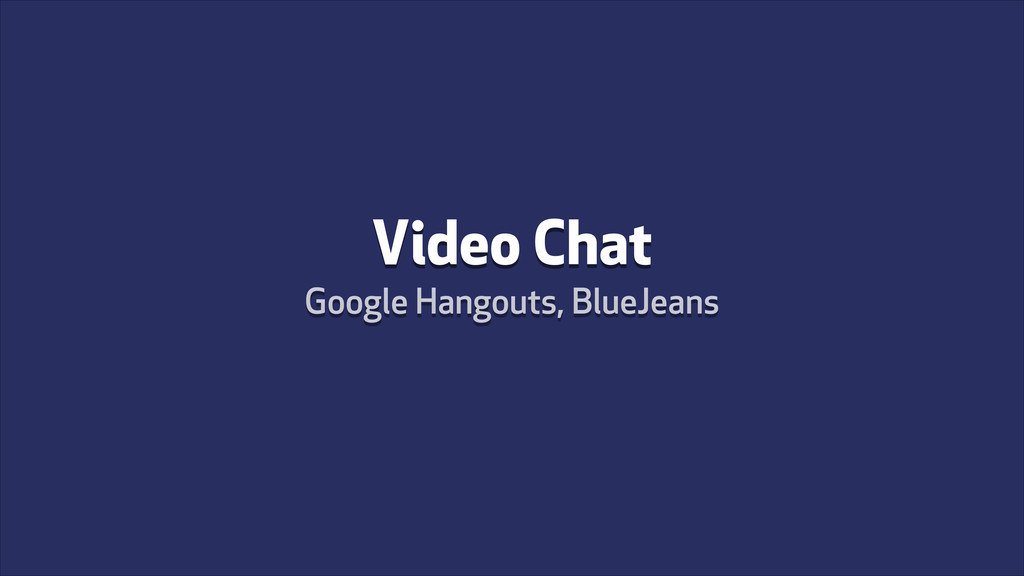 Video Chat Google Hangouts, BlueJeans
