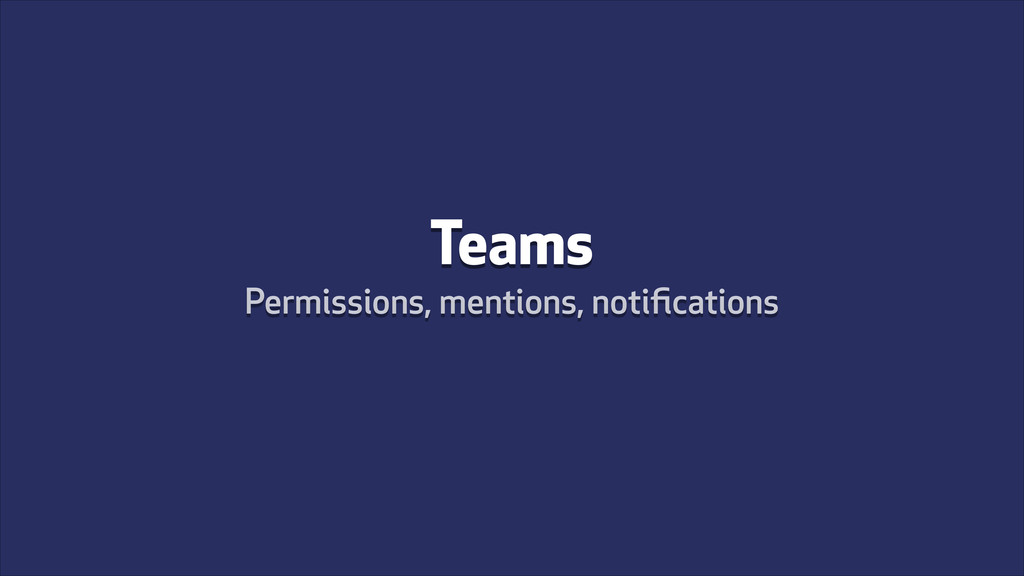 Teams Permissions, mentions, notifications