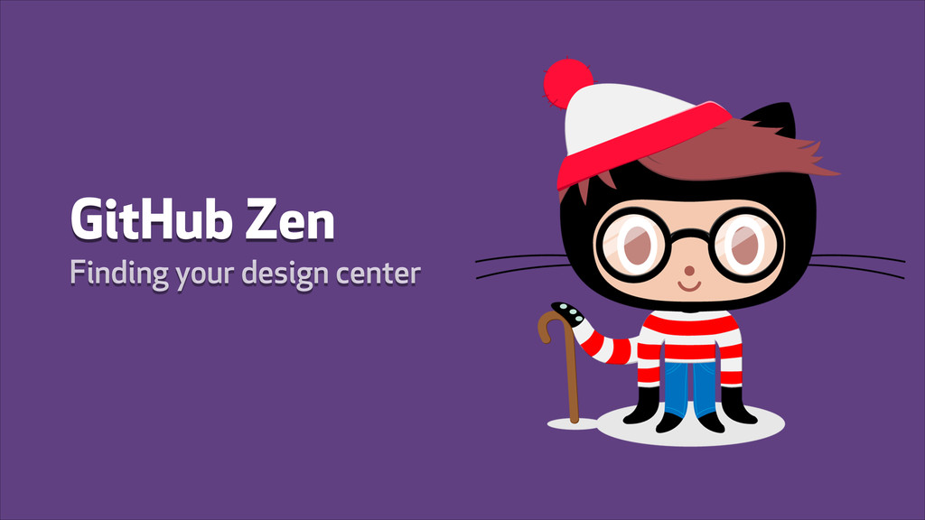GitHub Zen Finding your design center