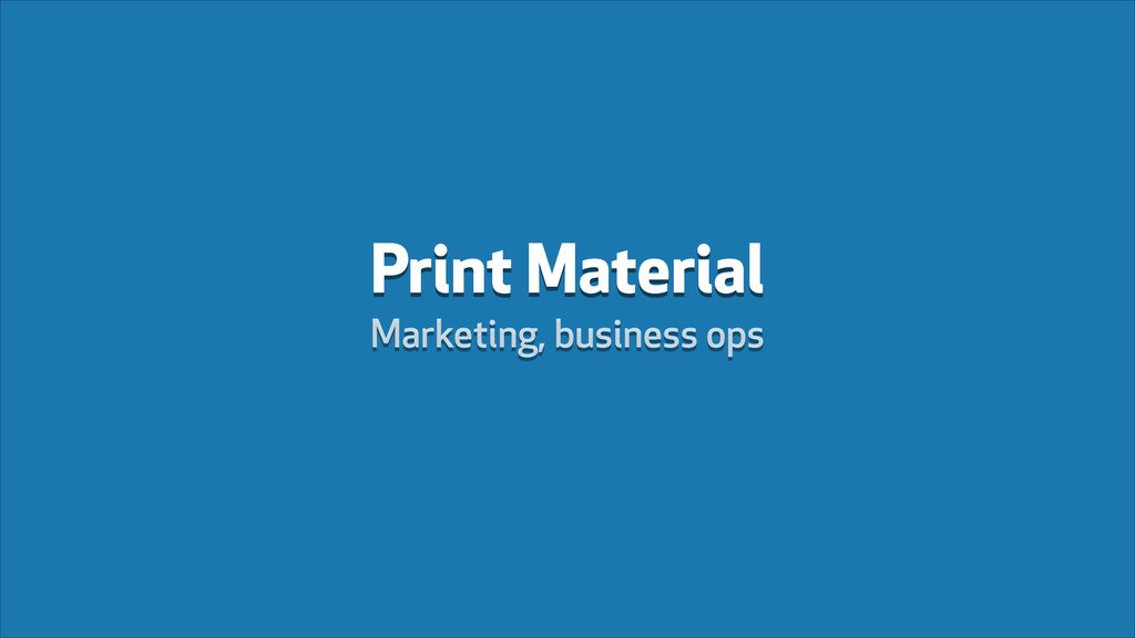 Print Material Marketing, business ops