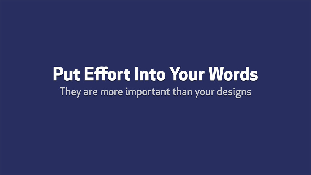 Put Effort Into Your Words They are more importa...